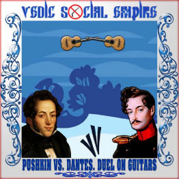 Vedic Social Empire - Pushkin vs. Dantes. Duel on Guitars