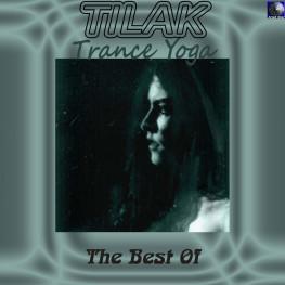 Tilak: Trance Yoga - The Best of