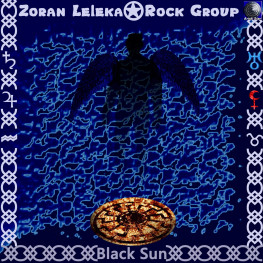 Zoran Leleka Rock Group - Black Sun