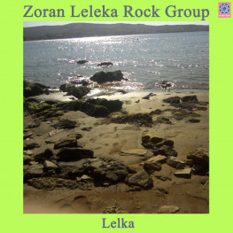 Zoran Leleka Rock Group - Lelka