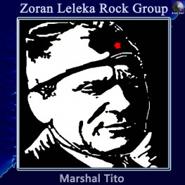 Zoran Leleka Rock Group - Marshal Tito